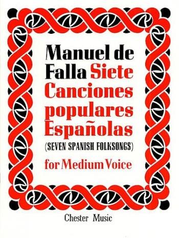 Siete Canciones Populares Espanolas: Medium Voice & Piano