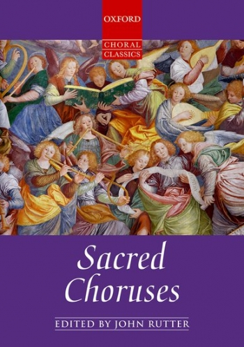 Sacred Choruses: Oxford Choral Classics: Vocal: Satb (Rutter)