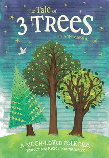 The Tale Of 3 Trees A Mini Musical: Ages 7-11 Book & CD (Beresford)