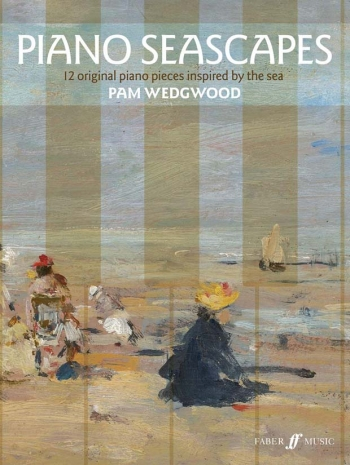 Piano Seascapes: 12 Oroingal Piano Pieces Inspired By The Sea (Wedgwood)