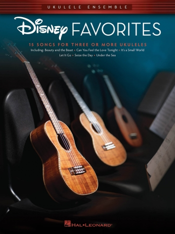 Ukulele Ensemble: Disney Favorites: 15 Songs For 3 Or More