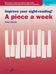 Improve Your Sight-Reading A Piece A Week: Piano Grade 5 (Paul Harris)