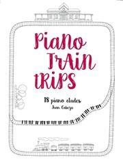 Piano Safari: Piano Train Trips Piano Solo