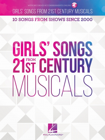 Girls Songs From 21st Century Musicals: Piano Vocal & Guitar Chords With Audio Download