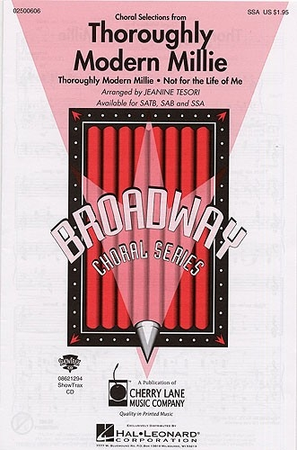 Thoroughly Modern Millie: Vocal: SSA & Piano