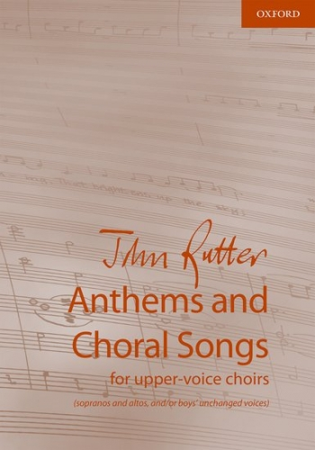 Rutter Anthems And Choral Songs For Upper-voice Choirs: Vocal (OUP)