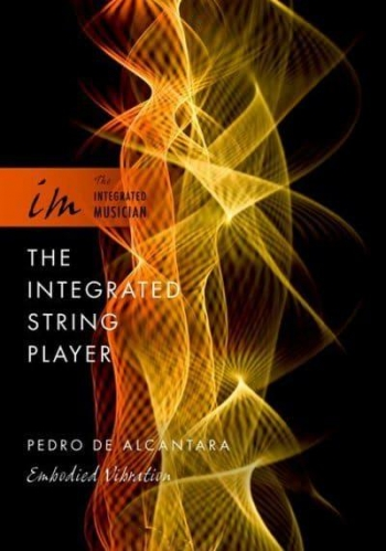 The Integrated String Player: Embodied Vibration (Pedro De Alcantara)