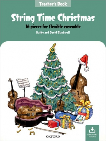 String Time Christmas: Teachers Pack: 16 Pieces For Flexible Ensemble  (Blackwell)