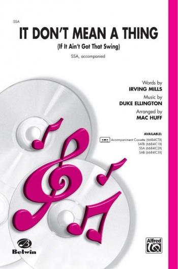 It Dont Mean A Thing SSA:  Duke Ellington/arr. Mac Huff