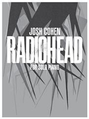Josh Cohen: Radiohead For Solo Piano