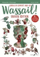 Wassail! Carols Of Comfort And Joy: Unison Edtion Vocal Score (Alexander L'Estrange)