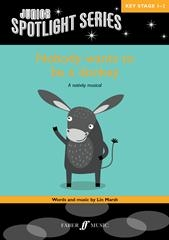Nobody Wants To Be A Donkey (Unison Voices) : Junior Spotlight Series (Lin Marsh)