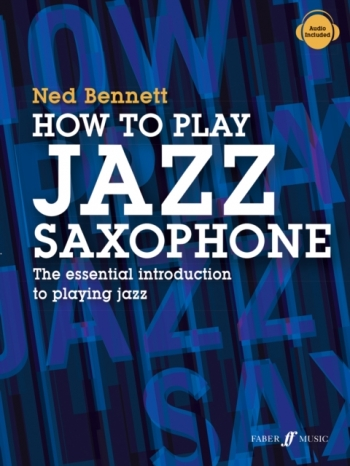 How To Play Jazz Saxophone (Ned Bennett)