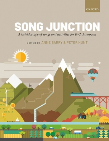 Song Junction: A Kaleidoscope Of Songs And Activities For K-2 Classrooms
