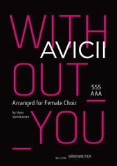 Without You: Arranged For Female Choir: Vocal: Upper Voices (Avicii)