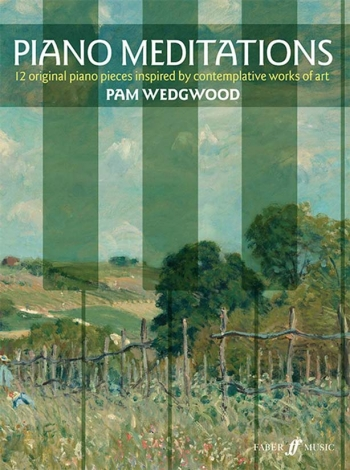 Piano Meditations: 12 Original Piano Pieces Inspired By Contemplative Works Of Art  (Wedgw