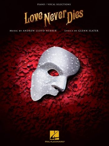 Love Never Dies: Vocal Selection: Piano Vocal Guitar (lloyd Webber)