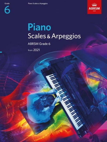 ABRSM Piano Scales & Arpeggios Grade 6 From 2021