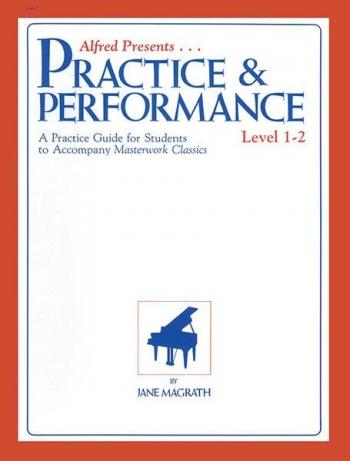 Masterwork Practice & Performance: Level 1 & 2: Piano
