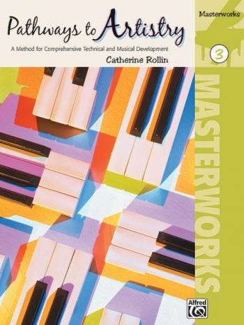 Pathways To Artistry: Masterworks: Book 3 (Rolin)