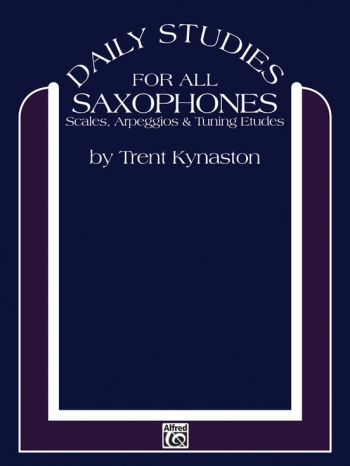 Daily Studies For All Saxophones: By Trent Kynaston