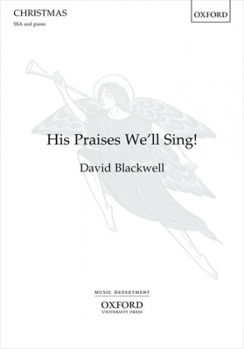 His Praises We''ll Sing: SSA & Piano (OUP)