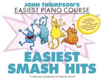 John Thompson's Easiest Piano Course: Easiest Smash Hits