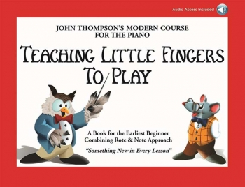 John Thompson's Teaching Little Fingers To Play: Piano Book And Audio Online