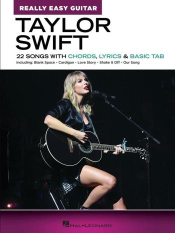 Really Easy Guitar Taylor Swift: 22 Songs With Chords, Lyrics & Basic Tab