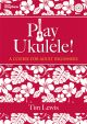Play Ukulele: A Course For Adult Beginners