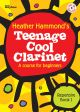 Teenage Cool Clarinet: Course For Beginners: Repertoire Book 1: Pupils Book & CD (Hammond)