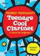 Teenage Cool Clarinet: Course For Beginners: Teachers Book 1 (Hammond)