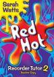 Red Hot Descant Recorder Tutor: 2: Teacher Copy