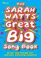 Sarah Watts Great Big Song Book: Piano And Vocal