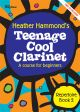 Teenage Cool Clarinet: Course For Beginners: Repertoire Book 2: Pupils Book & CD (Hammond)