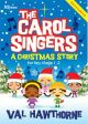 The Carol Singer: A Christmas Story: Keystage 1&2 Book&cd