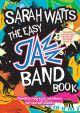The Easy Jazz Band Book: Flexible New Jazz Numbers For Starter Bands 12 Inst Pts & Backing