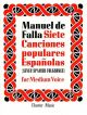 Siete Canciones Populares Espanolas: Medium Voice & Piano